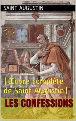 Augustin les confessions 1