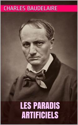 Baudelaire paradis artificiels