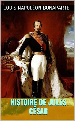 Bonaparte napoleon iii histoire de jules cesar