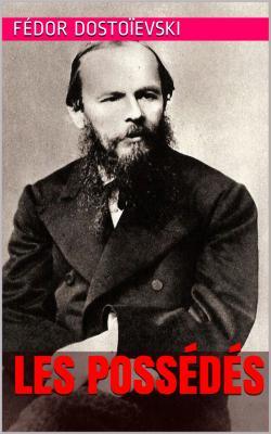 Dostoievski les possedes