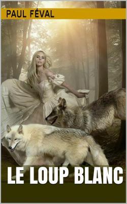 Feval loup blanc 1