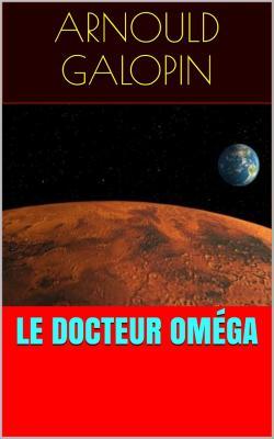 Galopin le docteur omega