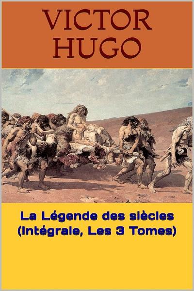 La Légende des siècles par Victor Hugo