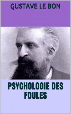Le bon psychologie des foules