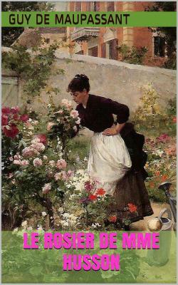 Maupassant le rosier
