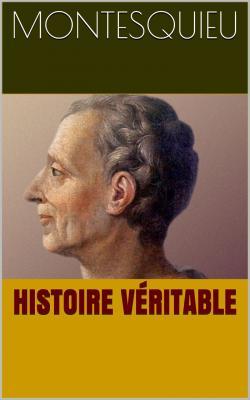 Montesquieu histoire veritable