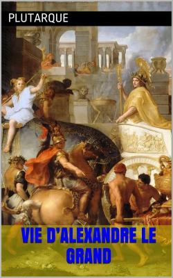 Plutarque vie alexandre le grand