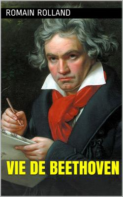 Rolland biographie de beethoven
