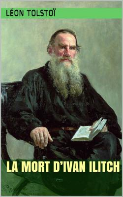 Tolstoi la mort d ivan ilitch