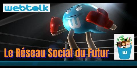 WEBTALK - Le Nouveau Réseau Social !
